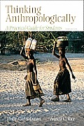 Thinking Anthropologically A Practical Guide for Students