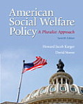 American Social Welfare Policy: a Pluralist Approach (7TH 14 Edition)
