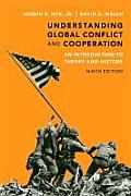 Understanding Global Conflict & Cooperation An Introduction to Theory & History 9th Edition