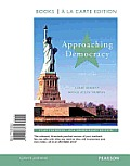 Approaching Democracy Books A La Carte Edition