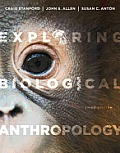Exploring Biological Anthropology : the Essentials (3RD 13 Edition)