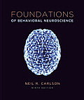 Foundations of Behavioral Neuroscience (9TH 14 Edition)