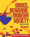 Drugs, Behavior and Modern Society (8TH 14 Edition)