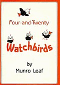 Four-&-Twenty Watchbirds