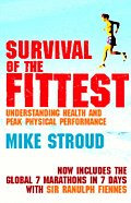 Survival of the Fittest Understanding Health & Peak Physical Performance