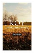 Troy, Unincorporated