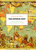 The Imperial Map: Cartography and the Mastery of Empire (Kenneth Nebenzahl, JR., Lectures in the History of Cartograp)