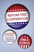 Before the Convention: Strategies and Choices in Presidential Nomination Campaigns