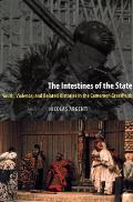 Intestines of the State Youth Violence & Belated Histories in the Cameroon Grassfields