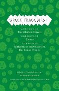 Greek Tragedies #02: Greek Tragedies, Volume 2: Aeschylus: The Libation Bearers/Sophocles: Electra/Euripides: Iphigenia Among the Taurians, Electra, the Trojan Women
