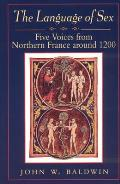 The Language of Sex: Five Voices from Northern France Around 1200