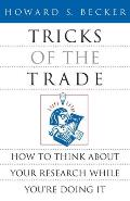 Tricks of the Trade How to Think about Your Research While Youre Doing It