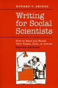 Writing for Social Scientists How to Start & Finish Your Thesis Book or Article Second Edition