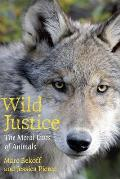 Wild Justice : Moral Lives of Animals (10 Edition)