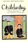 Childerley: Nature and Morality in a Country Village (Morality and Society)
