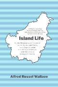 Island Life: Or, the Phenomena and Causes of Insular Faunas and Floras, Including a Revision and Attempted Solution of the Problem