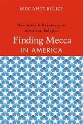 Finding Mecca In America American Muslims & Cultural Citizenship