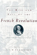 The Rise and Fall of the French Revolution