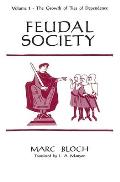 Feudal Society Volume 1 Growth of Ties of Dependence