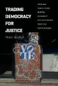Trading Democracy for Justice: Criminal Convictions and the Decline of Neighborhood Political Participation (Chicago Studies in American Politics)