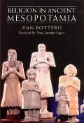 Religion in Ancient Mesopotamia (01 Edition)
