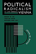 Political Radicalism in Late Imperial Vienna: Origins of the Christian Social Movement, 1848-1897