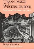 Urban Design in Western Europe: Regime and Architecture, 900-1900