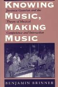 Knowing Music, Making Music:...