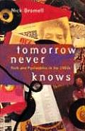 Tomorrow Never Knows Rock & Psychedelics in the 1960s