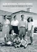 Alien Neighbors, Foreign Friends: Asian Americans, Housing, and the Transformation of Urban California (Historical Studies of Urban America)