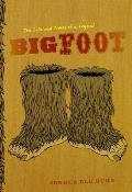 Bigfoot: The Life and Times of a Legend Cover