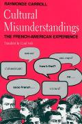 Cultural Misunderstandings The French American Experience