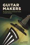 Guitar Makers The Endurance of...