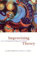 Improvising Theory : Process and Temporality in Ethnographic Fieldwork (07 Edition)