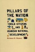 Pillars of the Nation: Child Citizens and Ugandan National Development