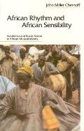 African Rhythm and African Sensibility: Aesthetics and Social Action in African Musical Idioms Cover