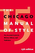 Chicago Manual of Style 15th Edition The Essential Guide for Writers Editors & Publishers