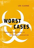 Worst Cases : Terror and Catastrophe in the Popular Imagination (05 Edition)
