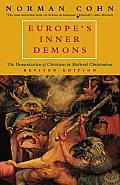 Europes Inner Demons The Demonization of Christians in Medieval Christendom