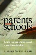 Parents and Schools : the 150-year Struggle for Control in American Education (00 Edition) Cover