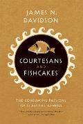Courtesans & Fishcakes The Consuming Passions of Classical Athens