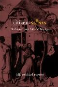 Citizen-Saints: Shakespeare and Political Theology
