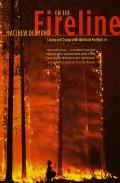 On the Fireline Living & Dying with Wildland Firefighters