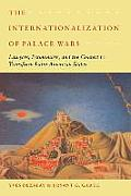 The Internationalization of Palace Wars: Lawyers, Economists, and the Contest To Transform Latin American States (Chicago Series in Law and Society) Cover