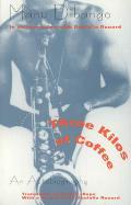 Three Kilos of Coffee: An Autobiography