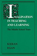 Imagination in Teaching & Learning The Middle School Years
