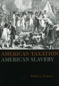 American Taxation American Slavery