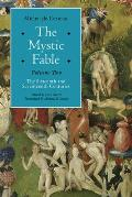 The Mystic Fable, Volume Two: The Sixteenth and Seventeenth Centuries (Religion and Postmodernism)
