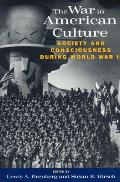War in American Culture Society & Consciousness During World War II