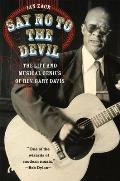 Say No to the Devil: The Life and Musical Genius of REV. Gary Davis